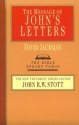 The Message of John's Letters (Bible Speaks Today)