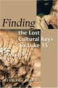 Finding the Lost: Cultural Keys to Luke 15 (Concordia Scholarship Today)