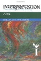 Acts: Interpretation: A Bible Commentary for Teaching and Preaching (Interpretation: A Bible Commentary for Teaching & Preaching)