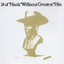 24 of Hank Williams' Greatest Hits