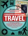 Forbidden Knowledge - Travel: 101 Things NOT Every Traveler Should Know How to Do