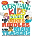 The Everything Kids' Giant Book of Jokes, Riddles, and Brain Teasers (Everything Kids Series)