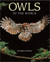 Owls of the World: Their Lives, Behavior and Survival