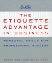 The Etiquette Advantage in Business: Personal Skills for Professional Success