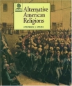 Alternative American Religions (Religion in American Life)
