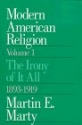 Modern American Religion, Volume 1: The Irony of It All, 1893-1919