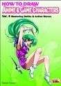 How to Draw Anime & Game Characters, Vol. 4: Mastering Battle and Action Moves