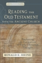 Reading the Old Testament with the Ancient Church: Exploring the Formation of Early Christian Thought (Evangelical Ressourcement: Ancient Sources for the Church's Future)