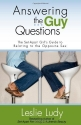 Answering the Guy Questions: The Set-Apart Girl's Guide to Relating to the Opposite Sex