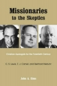 MISSIONARIES TO THE SKEPTICS