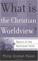 What Is the Christian Worldview? (Basics of the Reformed Faith)