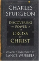 Discovering the Power of the Cross of Christ (Christian Living/Classics) (Discovering the Power Series) (Life of Christ Series)