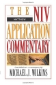 Matthew: From Biblical Text to Contemporary Life (NIV Application Commentary Series)
