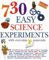 730 Easy Science Experiments: With Everyday Materials