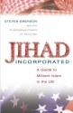 Jihad Incorporated: A Guide to Militant Islam in the US