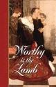 Worthy Is the Lamb: Puritan Poetry in Honor of Christ