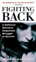 Fighting Back: A Battered Woman's Desperate Struggle to Survive