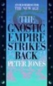 The Gnostic Empire Strikes Back: An Old Heresy for the New Age