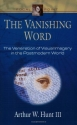 The Vanishing Word: The Veneration of Visual Imagery in the Postmodern World (Focal Point Series)