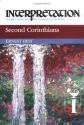 Second Corinthians: Interpretation: A Bible Commentary for Teaching and Preaching (Interpretation: A Bible Commentary for Teaching & Preaching)