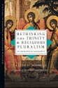 Rethinking the Trinity and Religious Pluralism: An Augustinian Assessment (Strategic Initiatives in Evangelical Theology)
