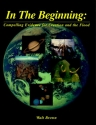 In the Beginning: Compelling Evidence for Creation and the Flood