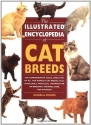 The Illustrated Encyclopedia of Cat Breeds: The Comprehensive Visual Directory of all the World's Cat Breeds, Plus Invaluable Practical Information on ... (Illustrated Encyclopedias (Booksales Inc))