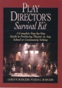 Play Directors Survival Kit: A Complete Step-by-Step Guide to Producing Theater in Any School or Community Setting (J-B Ed: Survival Guides)