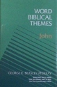 Word Biblical Themes: John