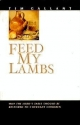 Feed My Lambs: Why the Lord's Table Should Be Restored to Covenant Children