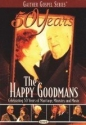 The Happy Goodmans - Celebrating 50 Years of Marrige, Ministry and Music Gaither Gospel Series