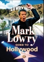 Mark Lowry Goes to Hollywood