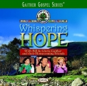 Whispering Hope with Bill & Gloria Gaither and Their Homecoming Friends