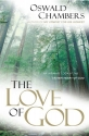 Love of God:  An Intimate Look at the Father-Heart of God (OSWALD CHAMBERS LIBRARY)