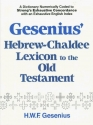 Gesenius' Hebrew and Chaldee Lexicon to the Old Testament Scriptures: Numerically Coded to Strong's Exhaustive Concordance, with an English Index of M