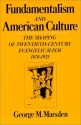 Fundamentalism and American Culture: The Shaping of Twentieth-Century Evangelicalism, 1870-1925 (Galaxy Books)