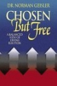 Chosen but Free: A Balanced View of Divine Election