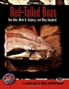 Red-Tailed Boas: A Complete Guide to Boa Constrictor (Complete Herp Care)