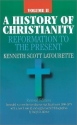 A History of Christianity: Reformation to the Present (Volume 2)