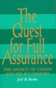 Quest for Full Assurance: Legacy of Calvin & His Successors