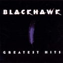 Blackhawk - Greatest Hits