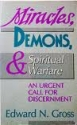 Miracles, Demons, and Spiritual Warfare: An Urgent Call for Discernment