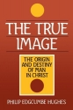 True Image: Christ as the Origin and De...