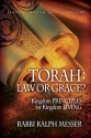 Torah:Law or Grace? Kingdom PRINCIPLES for Kingdom LIVING