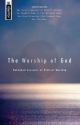 Worship Of God, The: Reformed Concepts of Biblical Worship