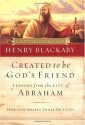 Created to Be God's Friend: How God Shapes Those He Loves (Biblical Legacy)