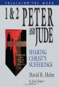 1 and 2 Peter and Jude: Sharing Christ's Sufferings (Preaching the Word)