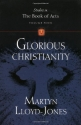 Glorious Christianity: Studies in the Book of Acts, Volume 4
