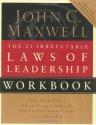 The 21 Irrefutable Laws Of Leadership, Workbook