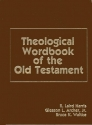 Theological Wordbook of the Old Testament (2-vol. set)